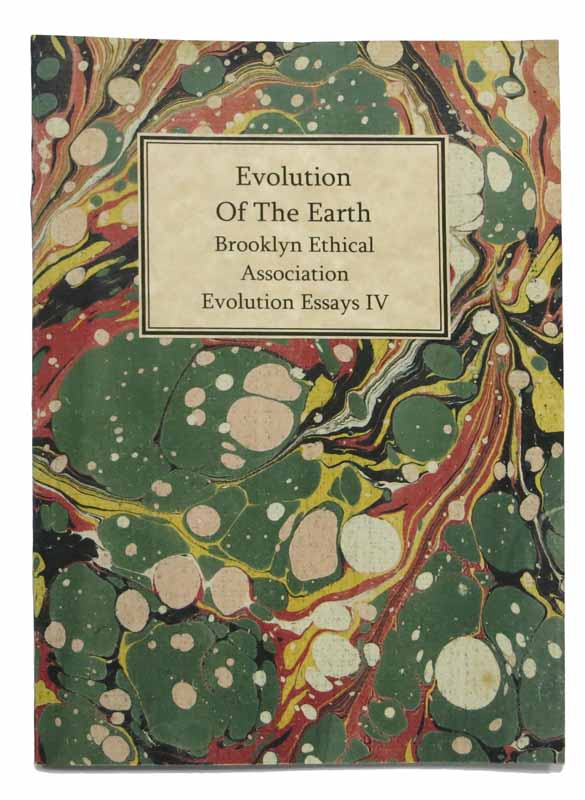 evolution of the earth brooklyn ethical association evolution  evolution of the earth brooklyn ethical association evolution essays iv