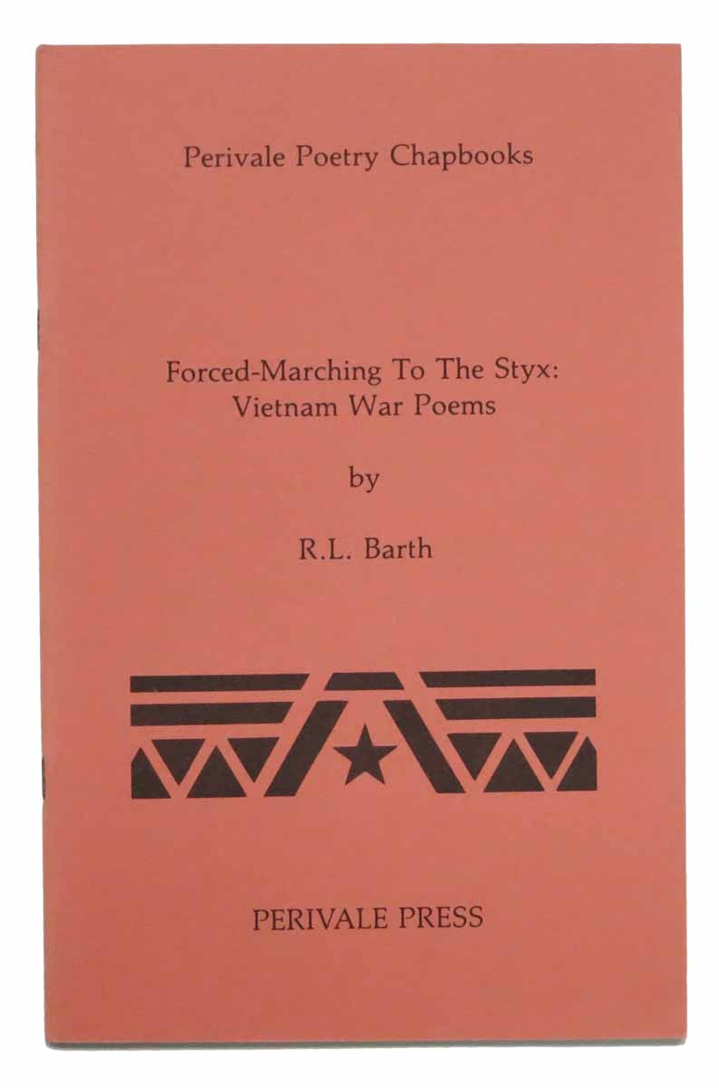 FORCED-MARCHING To The STYX: Vietnam War Poems  Perivale Poetry Chapbooks  by R  L  Barth on Tavistock Books