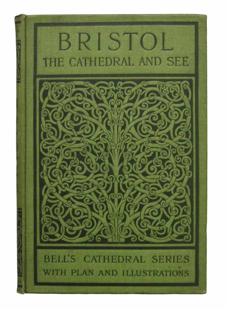 The CATHEDRAL CHURCH Of BRISTOL  A Description of Its Fabric and a Brief  History of the Episcopal See by Architecture / England, H  J  L  J  Massé  on