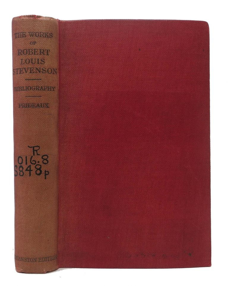 A BIBLIOGRAPHY Of The WORKS Of ROBERT LOUIS STEVENSON. Col. W. F. Prideaux.