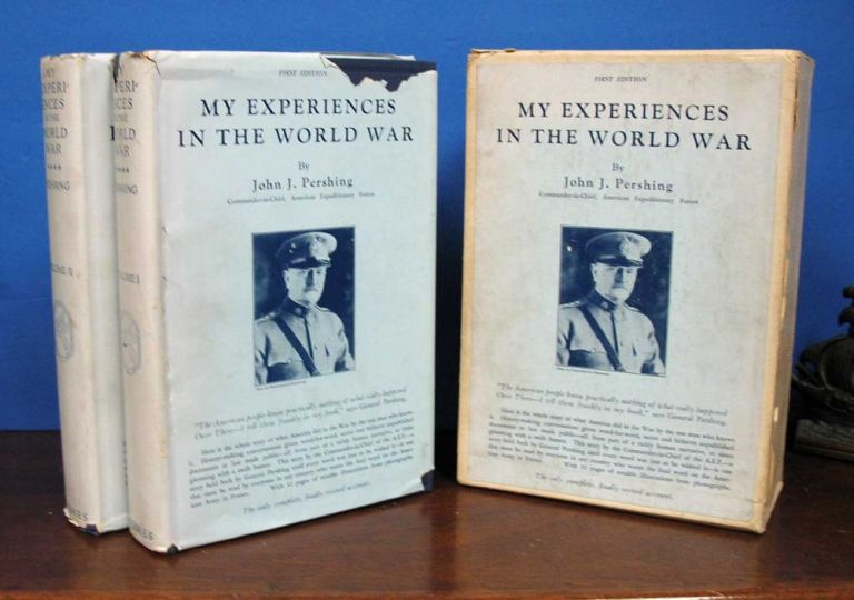 MY EXPERIENCES In The WORLD WAR. John Pershing, oseph 1860 - 1948.