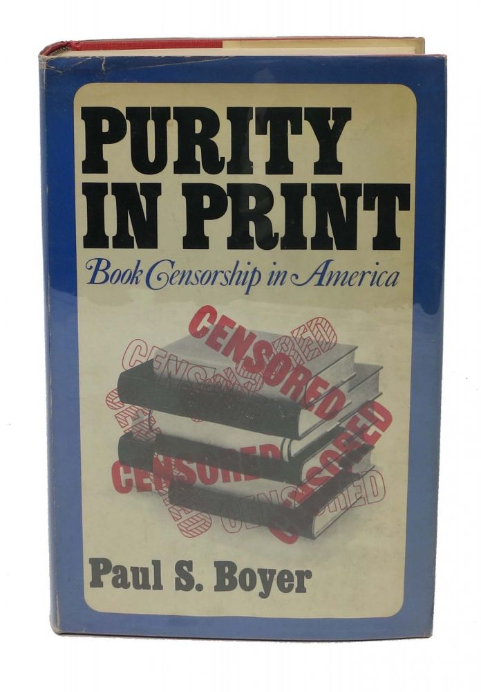 PURITY In PRINT. The Vice-Society Movement and Book Censorship in America. Paul S. Boyer.