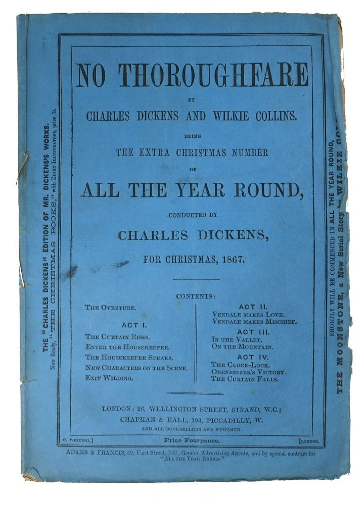 NO THOROUGHFARE. The Extra Christmas Number of 'All The Year Round', Conducted by Charles Dickens, for Christmas, 1867. Charles. . Collins Dickens, Wilkie, 1812 - 1870, 1824 - 1889.