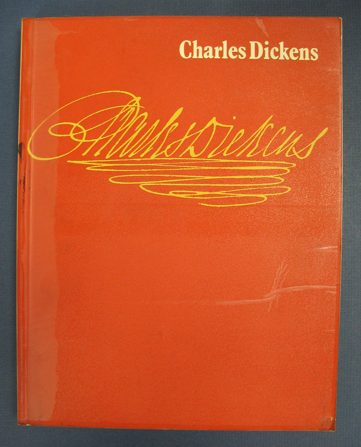 CHARLES DICKENS: An Exhibition to Commerate the Centenary of His Death. June - September 1970. Exhibit Catalogue, Charles. 1812 - 1870 Dickens.