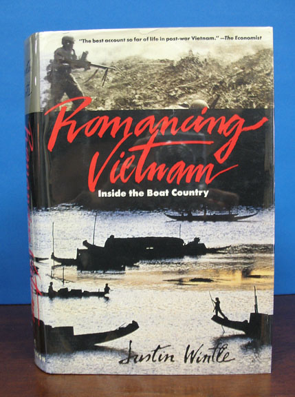 ROMANCING VIETNAM: Inside the Boat Country. Justin Wintle.