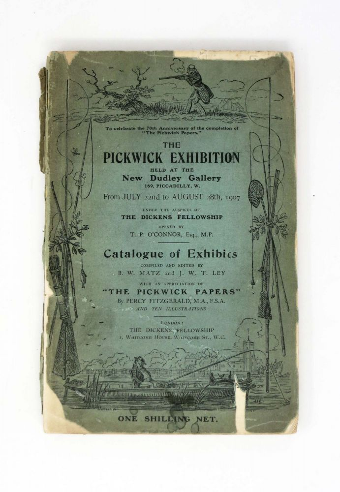 The PICKWICK EXHIBITION. Held at the New Dudley Gallery From July 22nd to August 28th, 1907. Exhibition Catalogue, B. W. Matz, J. W. T. Ley -, Chalres. 1812 - 1870 Dickens.