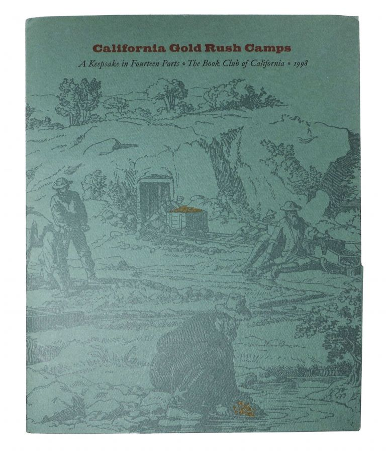 CALIFORNIA GOLD RUSH CAMPS. A Keepsake in 14 Parts. Robert J. Chandler.