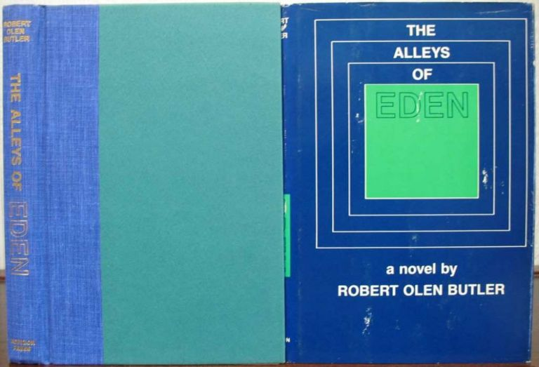 The ALLEYS Of EDEN. Robert Olen Butler.