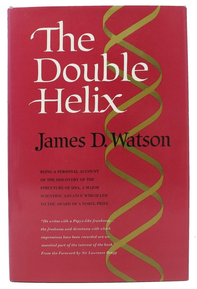 The DOUBLE HELIX. Being a Personal Account of the Discovery of the Structure of DNA. James D. Watson.