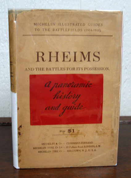 RHEIMS And The BATTLES For Its POSSESSION. From the Illustrated Michelin Guides to the Battle-Fields (1914 - 1918). WWI.