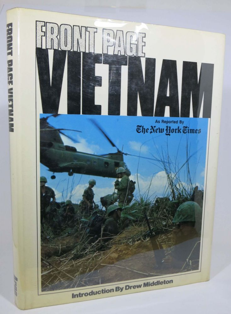 FRONT PAGE VIETNAM As Reported By 'The New York Times'.; Introduction by Drew Middleton. Arleen Keylin, Suri Boiangiu -.