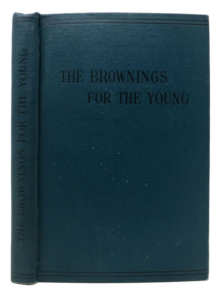 The BROWNINGS For The YOUNG. Elizabeth Barrett Browning, Robert.