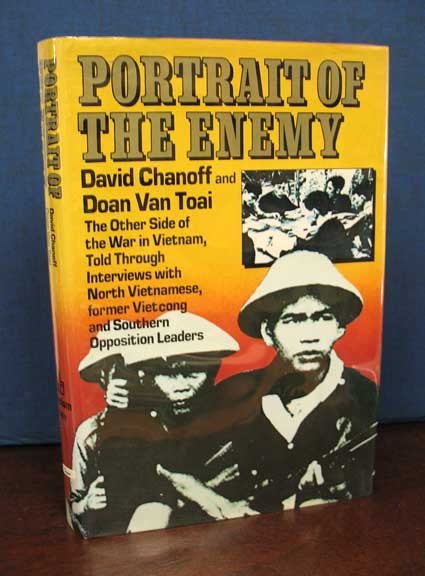PORTRAIT Of The ENEMY. The Other Side of Vietnam, Told Through Interviews with North Vietnamese, Former Vietcong and Southern Opposition Leaders. Joan Baez, Doan Van Toai, David Chanoff.