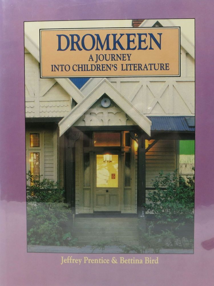 DROMKEEN. A Journey into Children's Literature. Jeffrey Prentice, Bettina Bird.