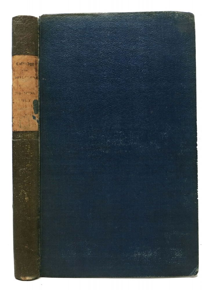 CONFESSIONS Of An INQUIRING SPIRIT.; Edited From the Author's MS by Henry Nelson Coleridge Esq MA. Wm. - Publisher Pickering, Samuel Taylor Coleridge.