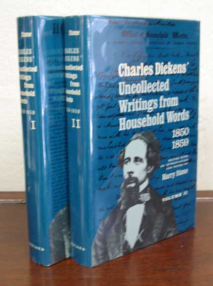 CHARLES DICKENS' UNCOLLECTED WRITINGS From HOUSEHOLD WORDS. 1850 - 1859.; Edited, with an Introduction & Notes, by Harry Stone. Charles. 1812 - 1870 Dickens, Harry - Stone.