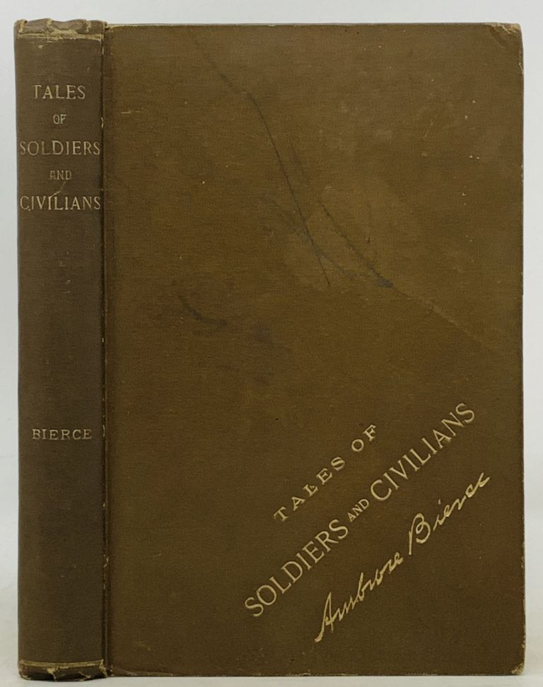 TALES Of SOLDIERS And CIVILIANS. Ambrose Bierce, 1842 - 1914?