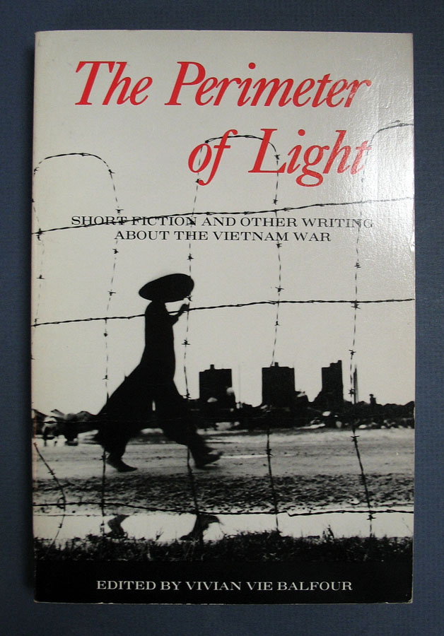 The PERIMETER Of LIGHT. Short Fiction and Other Writing About the Vietnam War. Vivian Vie - Balfour.