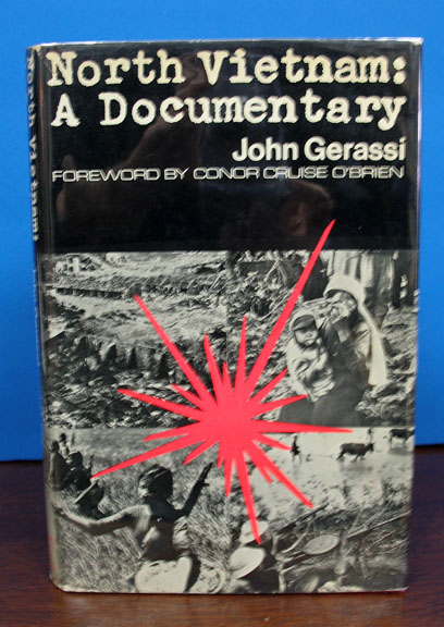 NORTH VIETNAM. A Documentary.; Foreword by Conor Cruise O'Brien. Conor Cruise O'Brien, John Gerassi.