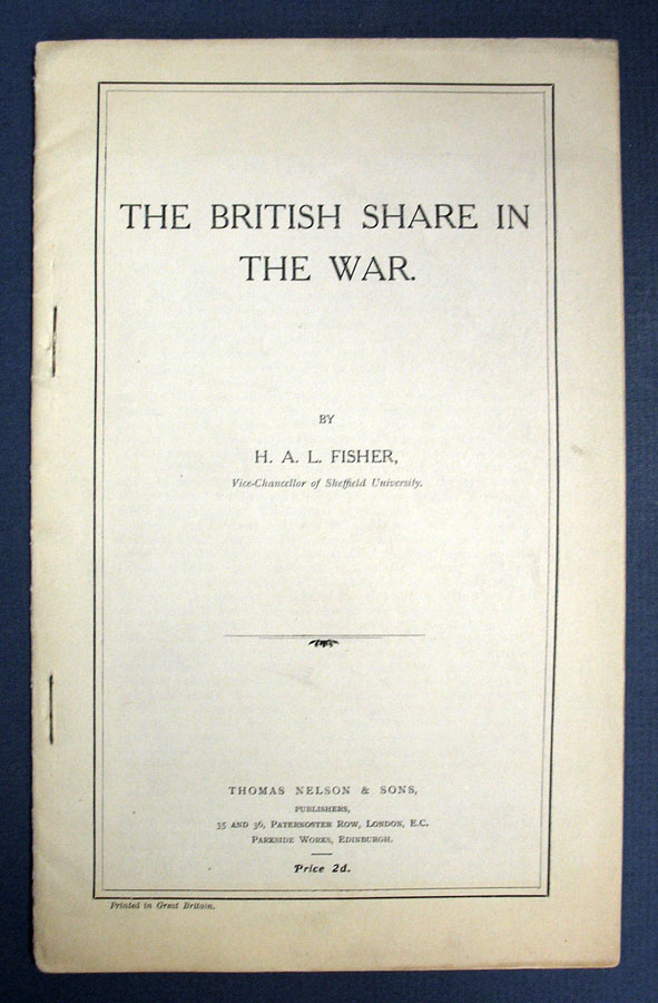 The BRITISH SHARE In The WAR. WWI, . A. L. Vice-Chancellor of Sheffield University Fisher, erbert.