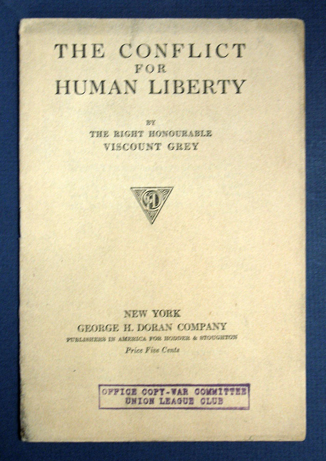The CONFLICT For HUMAN LIBERTY.; From the Preface to 'America and Freedom', an English edition of Woodrow Wilson's Statements on the War. WWI, The Right Honorable Viscount Grey.