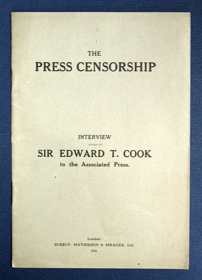 The PRESS CENSORSHIP. An Interview Given by Sir Edward T. Cook to the Associated Press. WWI, Sir Edward T. Cook, 1857 - 1919.