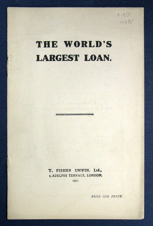 The WORLD'S LARGEST LOAN. WWI.