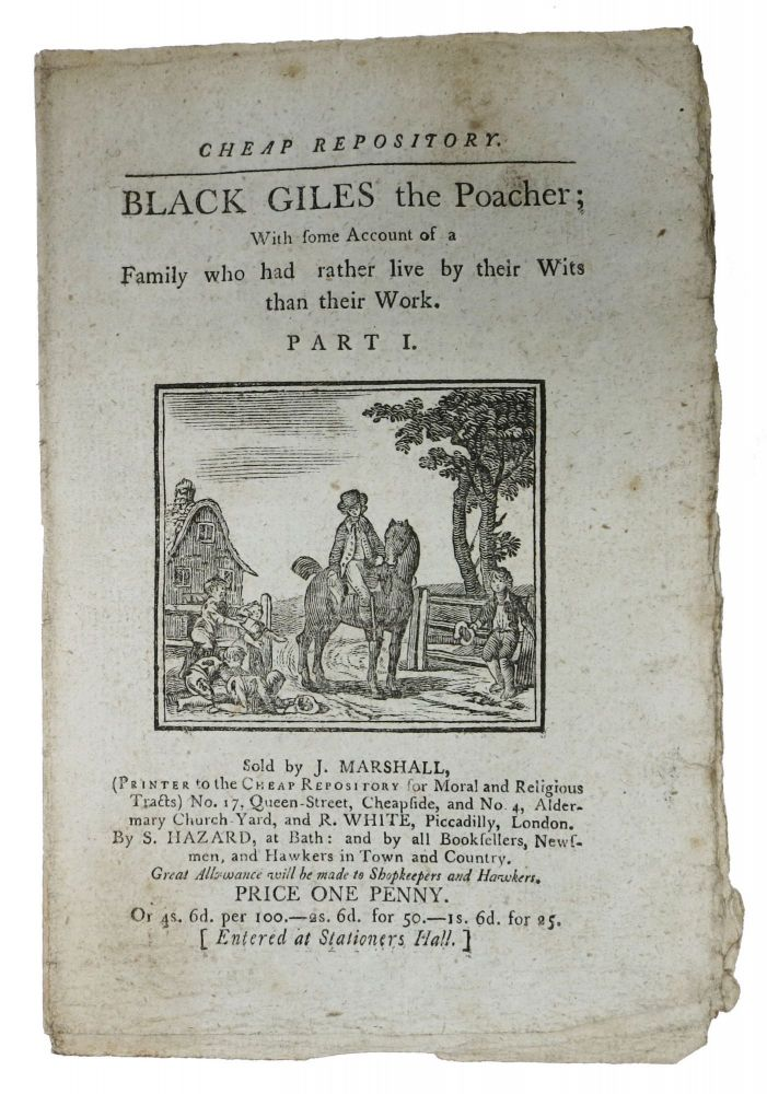 BLACK GILES the Poacher; With some Account of a Family who had rather live by their Wits than their Work. Part I.; Cheap Repository. Hannah 1745 - 1833 More.