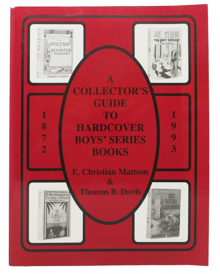 A COLLECTOR'S GUIDE To HARDCOVER BOYS' SERIES BOOKS or Tracing the Trail of Harry Hudson. E. Christian Mattson, Thomas B. Davis.
