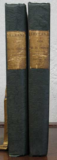 A JOURNEY THROUGHOUT IRELAND, During the Spring, Summer, and Autumn of 1834. Henry D. Inglis.