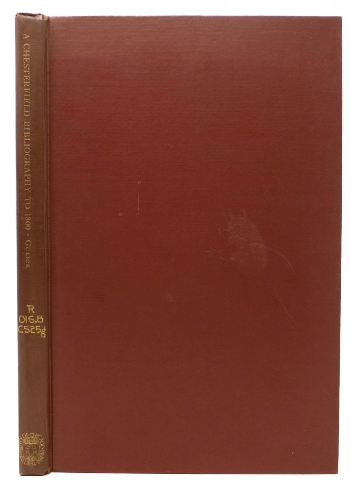 A CHESTERFIELD BIBLIOGRAPHY To 1800.; Reprinted from the Papers of the Bibliographical Society of America Vol XXIX, 1935. Sidney L. Gulick.