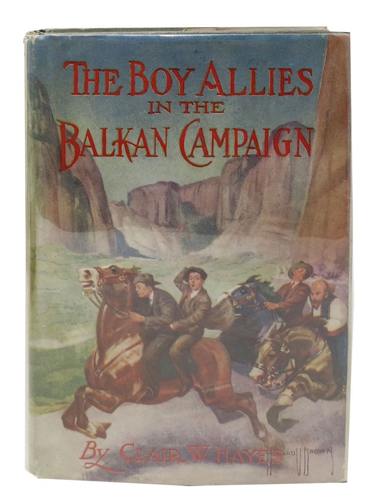 The BOY ALLIES In The BALKAN CAMPAIGN. The Boy Allies of the Army Series #6. Clair W. Hayes.