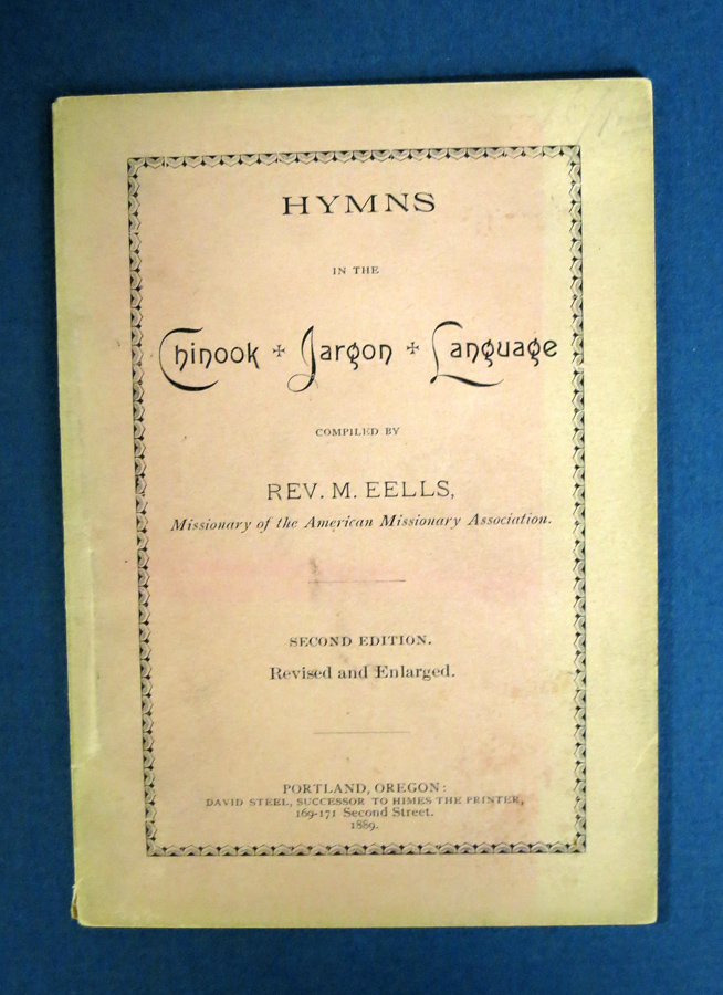 HYMNS In The CHINOOK JARGON LANGUAGE. Rev. M. Eells.