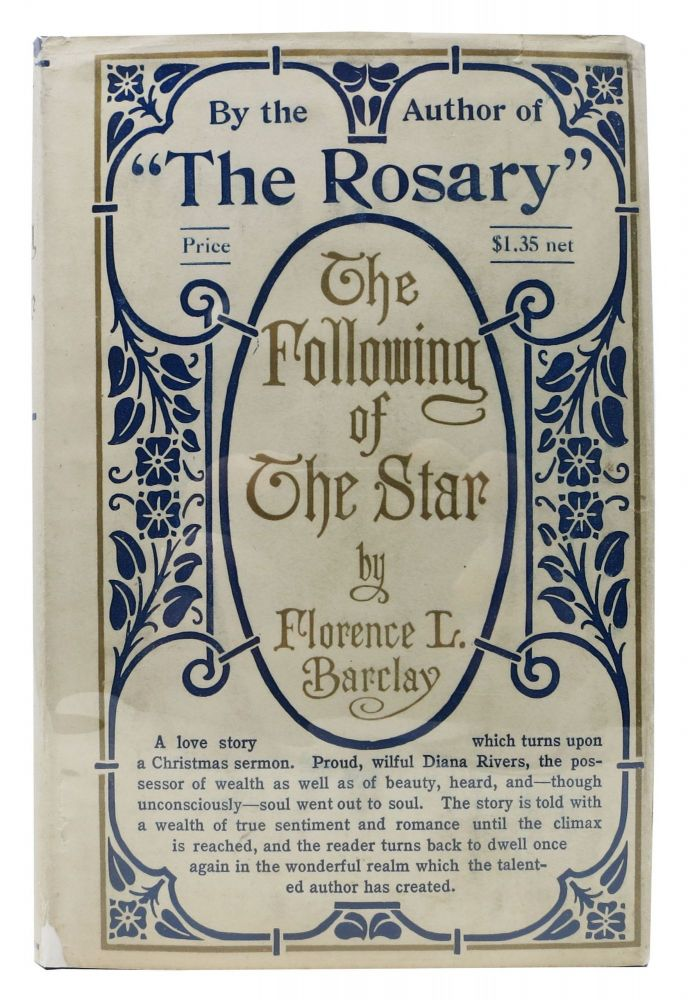 The FOLLOWING Of The STAR. A Romance. Florence Barclay, ouisa 1862 - 1921.