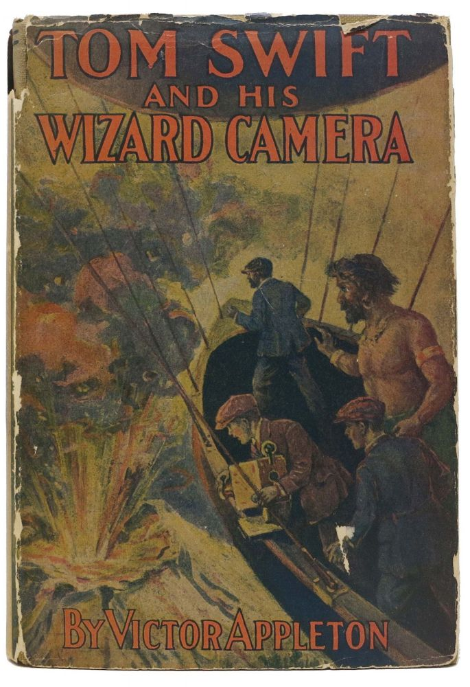 TOM SWIFT And His WIZARD CAMERA or Thrilling Adventures While Taking Motion Pictures. Tom Swift Series No. 14. Victor Appleton.