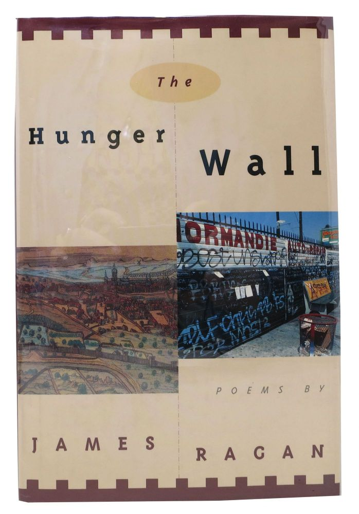 The HUNGER WALL. Poetry. Ames Ragan.