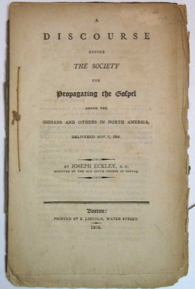 A DISCOURSE BEFORE The SOCIETY For PROPAGATING The GOSPEL AMONG The INDIANS And OTHERS In NORTH AMERICA, DELIVERED NOV. 7, 1805. Joseph Eckley, Native American Indians.