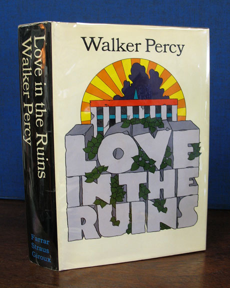 LOVE In The RUINS. Walker Percy, 1916 - 1990.