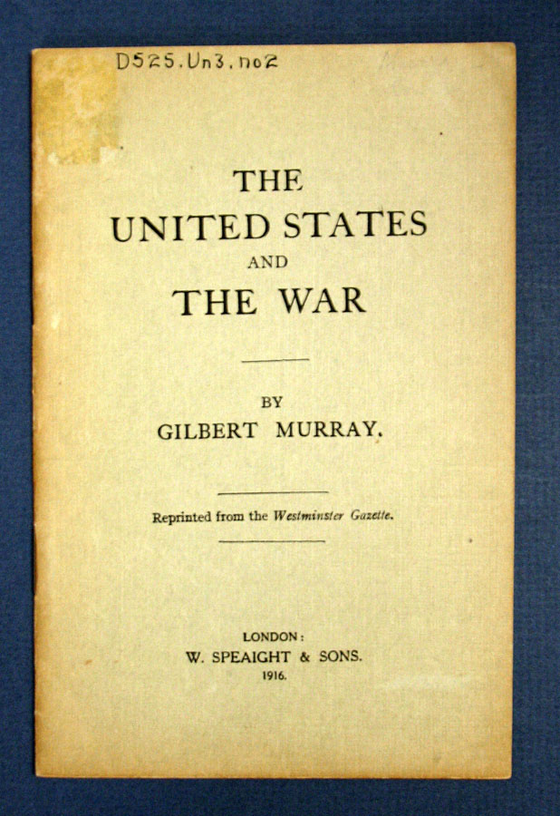 The UNITED STATES And The WAR.; Reprinted from the Westminster Gazette. World War I., Gilbert Murray.