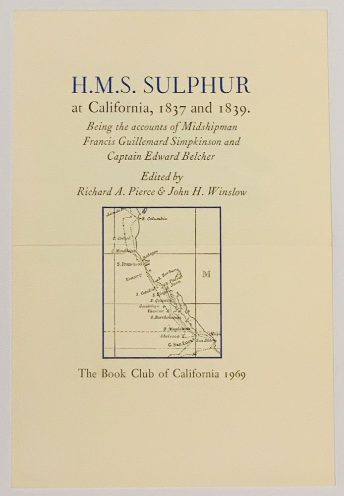 [PUBLISHER'S PROSPECTUS For] H.M.S. SULPHUR At California, 1837 and 1839.; Being the accounts of Midshipman Francis Guillemard Simplinson and Captain Edweard Belcher. Richard A. Pierce, John W. - Winslow.