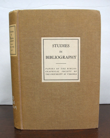 STUDIES In BIBLIOGRAPHY. Paper of the Bibliographical Society of the University of Virginia. Fredson Bowers.