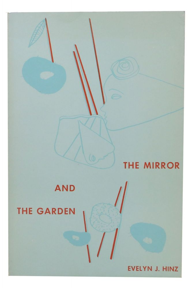 The MIRROR And The GARDEN. Realism and Reality in the Writings of Anais Nin. Evelyn J. Hinz, Anais Nin.