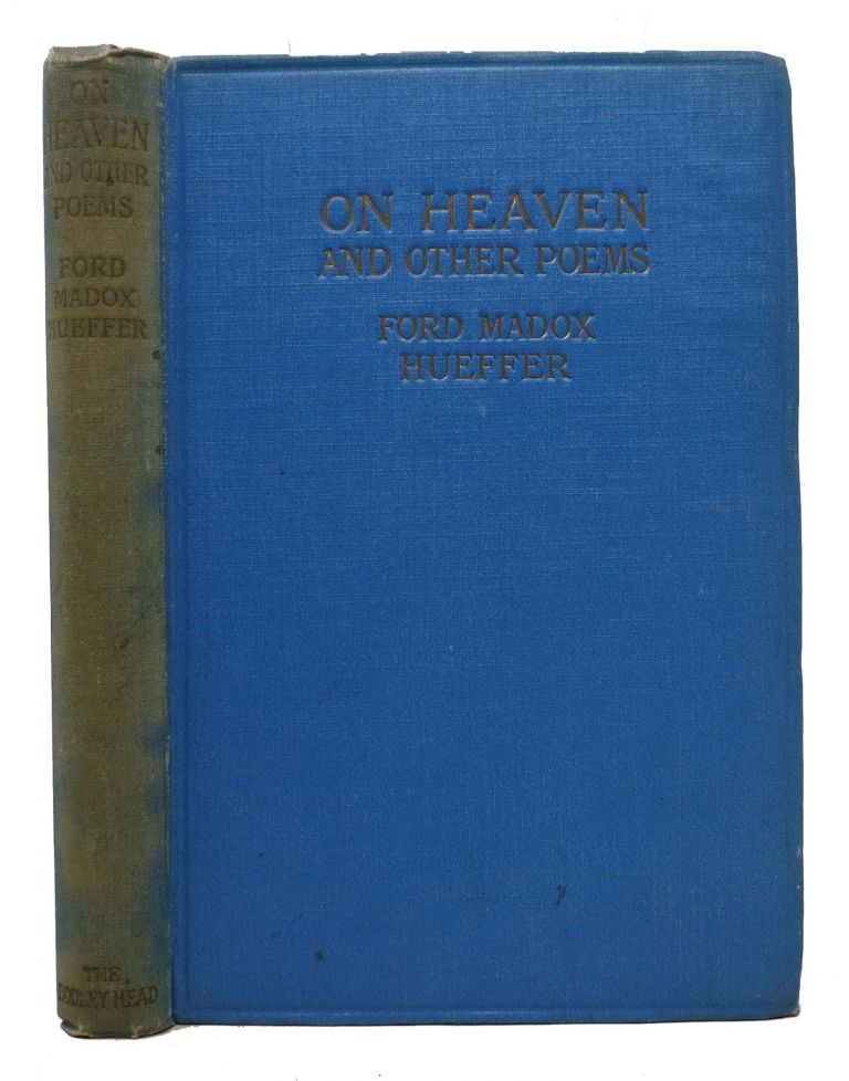 On HEAVEN And Poems Written on Active Service. Ford Madox Heuffer, Ford Madox Ford.