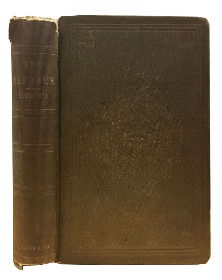 OUR OLD HOME: A Series of English Sketches. Nathaniel Hawthorne, 1804 - 1864.