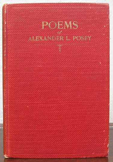 The POEMS Of ALEXANDER LAWRENCE POSEY. With a Memoir by William Elsey Connelley. Alexander Lawrence Posey, Mnnie H. Posey, Creek Indians.
