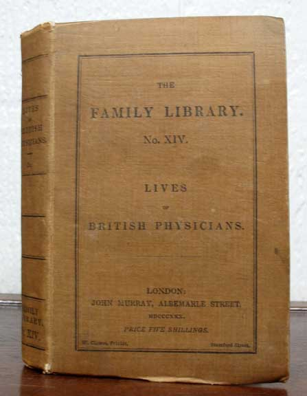 LIVES Of BRITISH PHYSICIANS. The Family Library No. XIV. William. 1784 - 1839 Macmichael.
