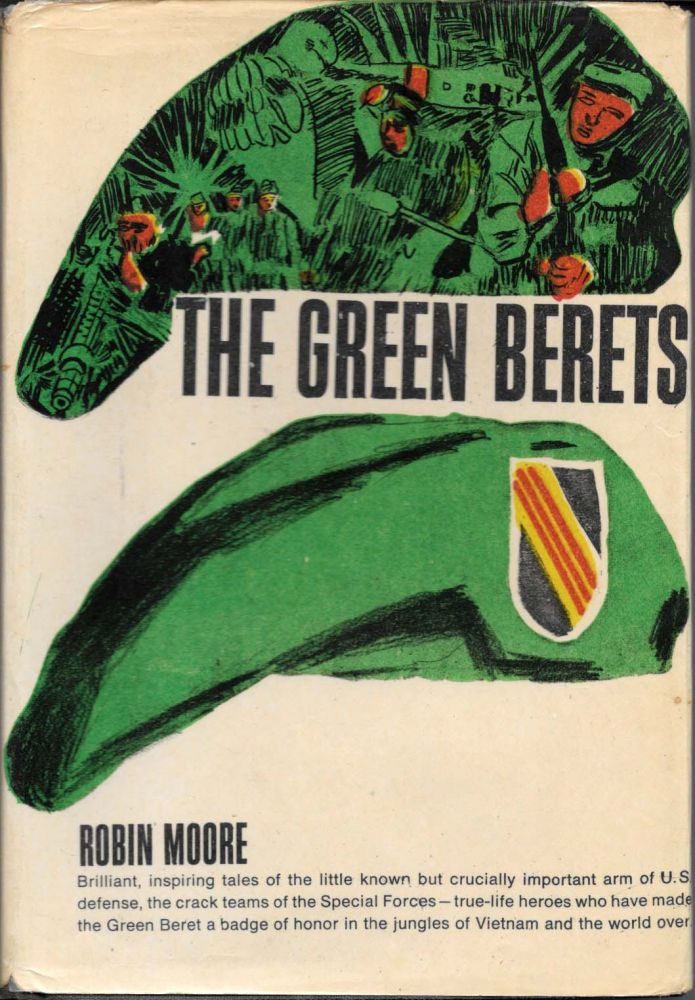 The GREEN BERETS. Robin Moore.