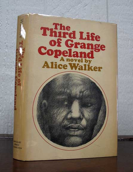 The THIRD LIFE Of GRANGE COPELAND. A Novel. Alice Walker.
