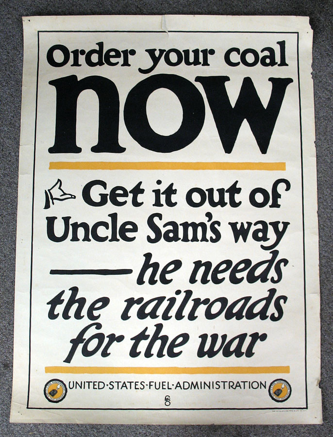 "ORDER YOUR COAL NOW. Get It Out of Uncle Sam's Way -- He Needs the Railroads for War.; United States Fuel Administration. WWI Poster, ""FGC"""