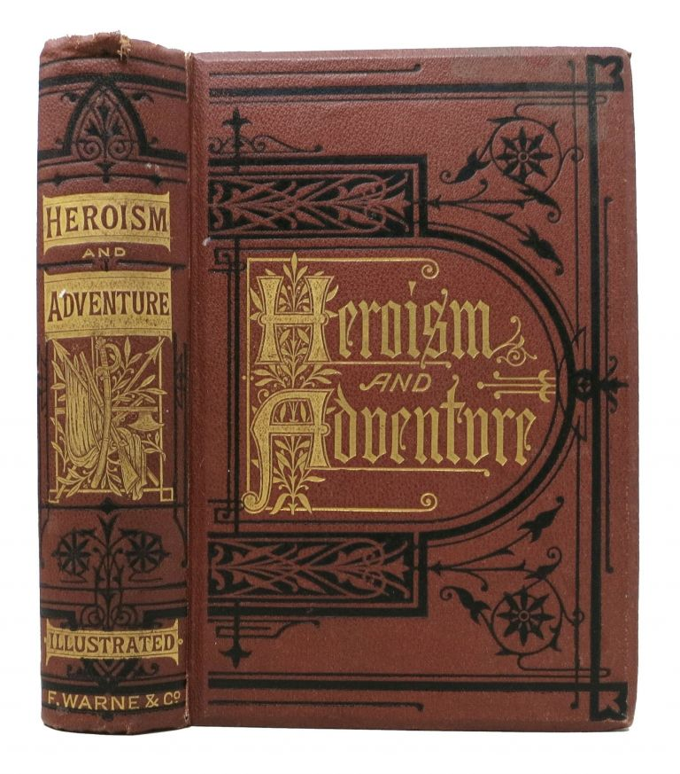 HEROISM And ADVENTURE. A Book for Boys. Valentine Mrs.
